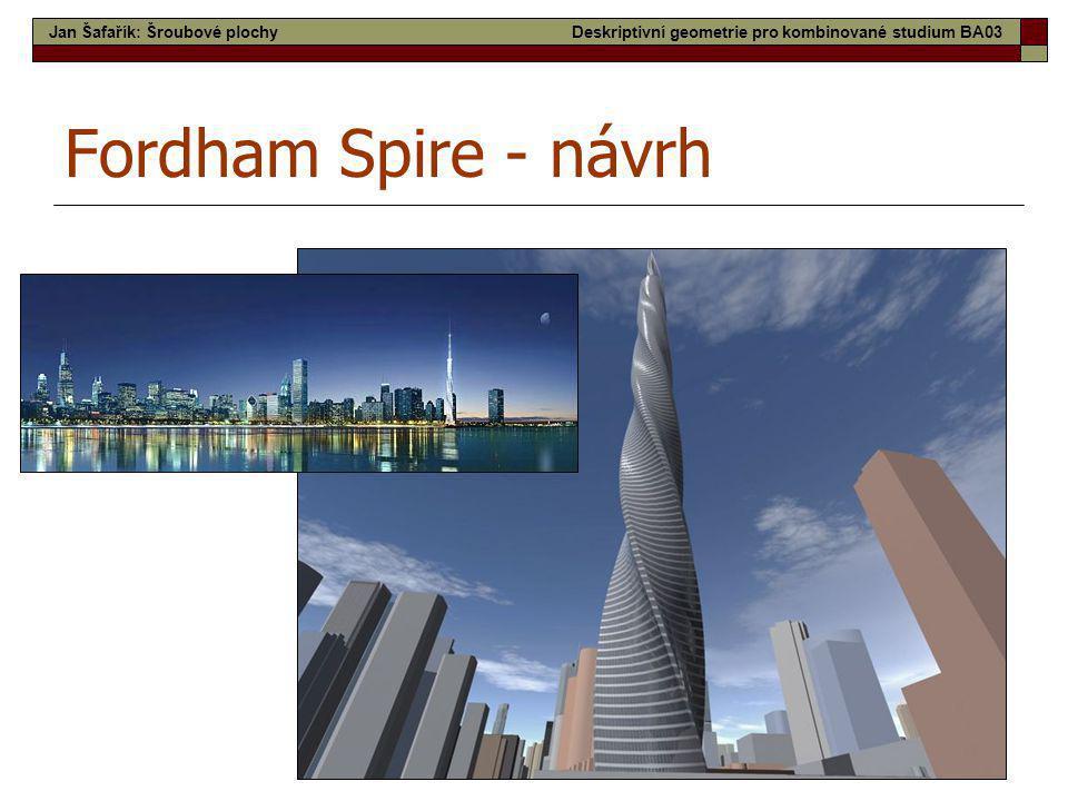 Fordham Spire - návrh Jan Šafařík: Šroubové plochy
