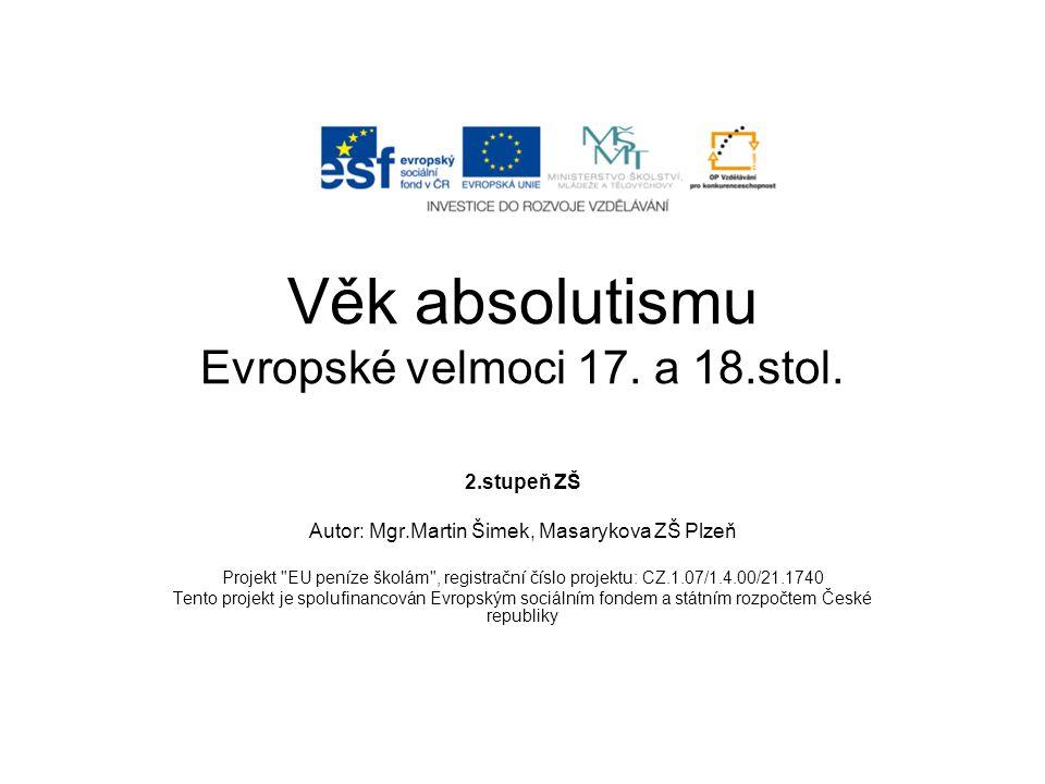 Věk absolutismu Evropské velmoci 17. a 18.stol.