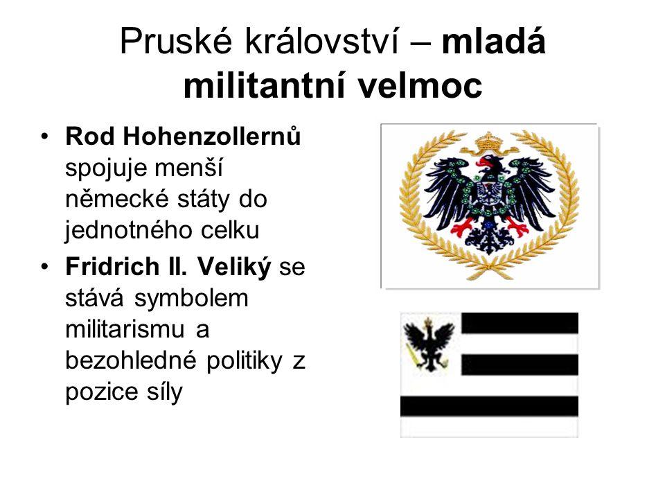 Pruské království – mladá militantní velmoc