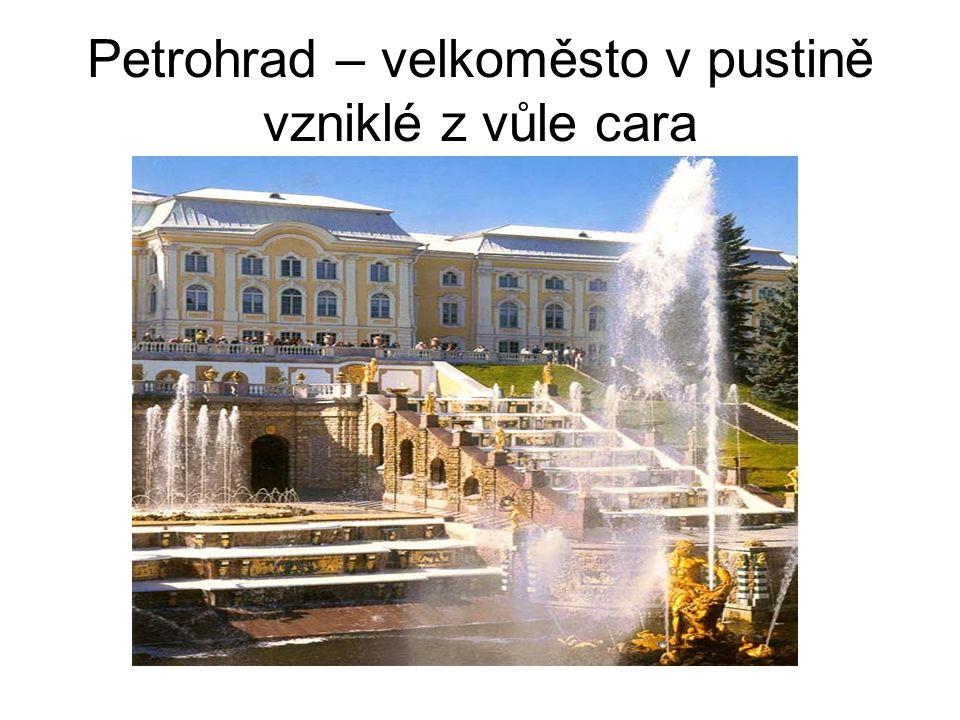 Petrohrad – velkoměsto v pustině vzniklé z vůle cara