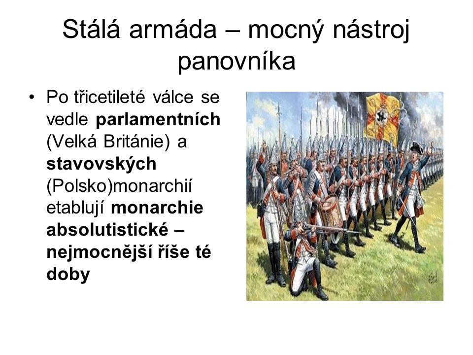Stálá armáda – mocný nástroj panovníka
