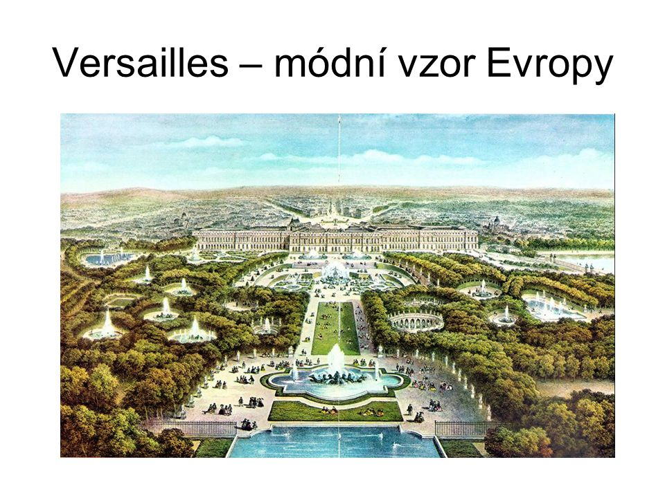Versailles – módní vzor Evropy