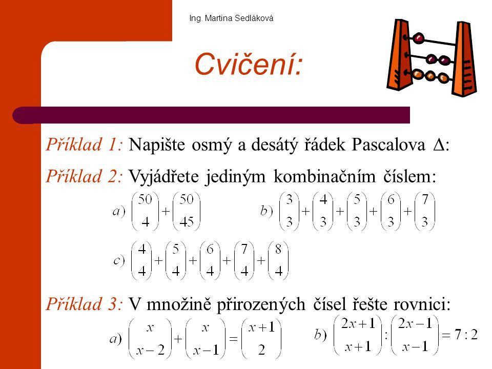 Cvičení: Příklad 1: Napište osmý a desátý řádek Pascalova ∆: