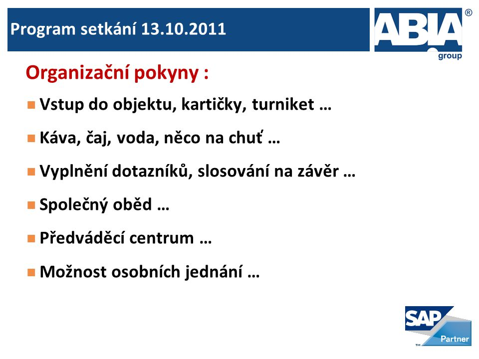 Organizační pokyny : Program setkání 13.10.2011