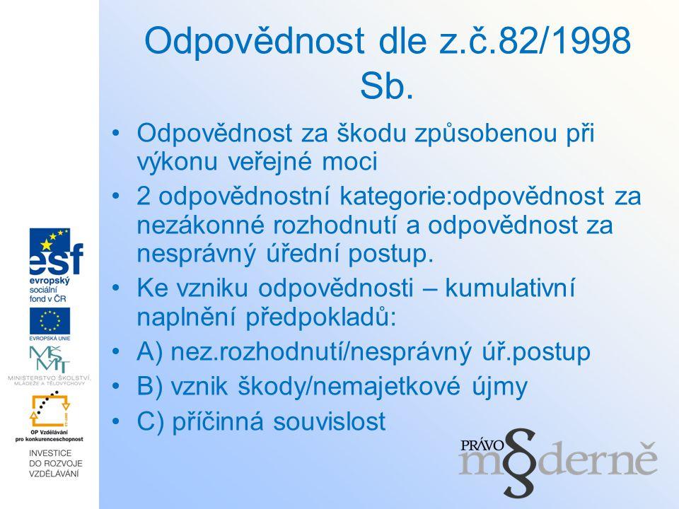 Odpovědnost dle z.č.82/1998 Sb. Odpovědnost za škodu způsobenou při výkonu veřejné moci.