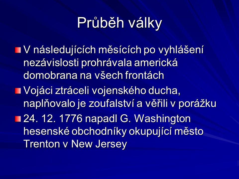 Průběh války V následujících měsících po vyhlášení nezávislosti prohrávala americká domobrana na všech frontách.