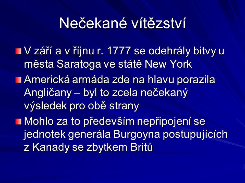 Nečekané vítězství V září a v říjnu r. 1777 se odehrály bitvy u města Saratoga ve státě New York.
