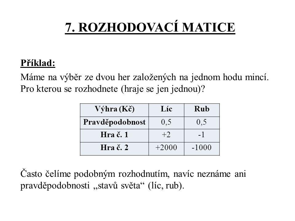 7. ROZHODOVACÍ MATICE