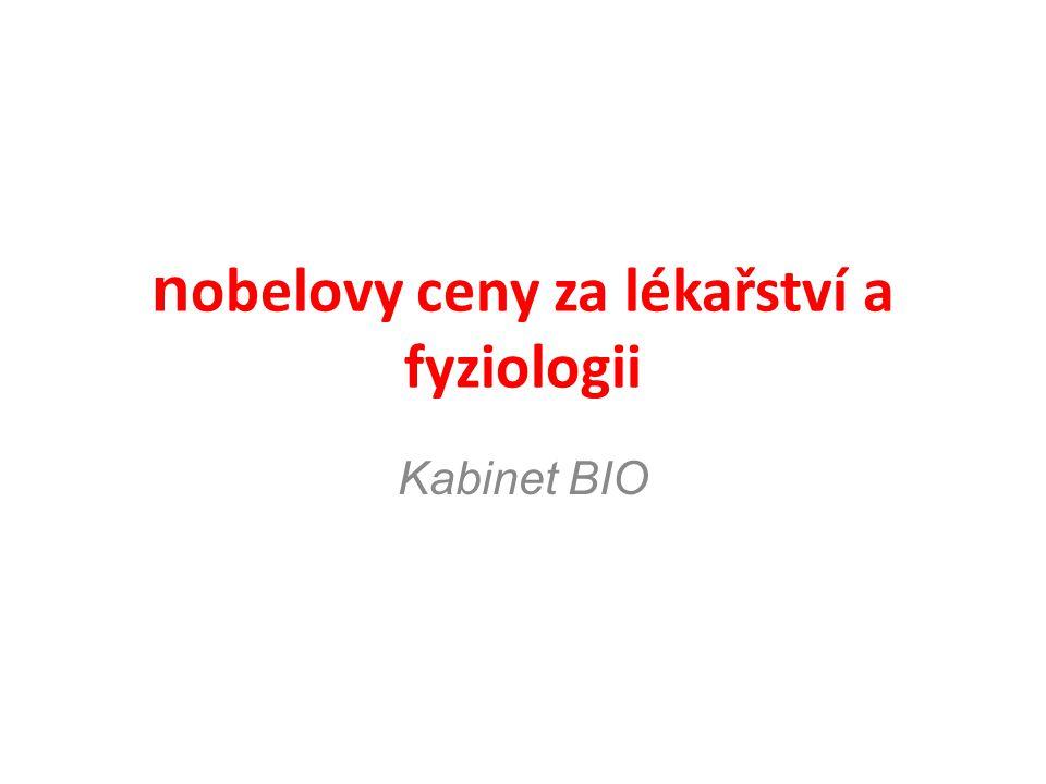 nobelovy ceny za lékařství a fyziologii