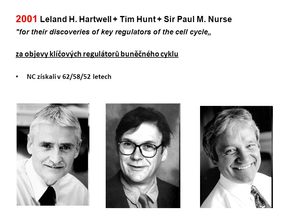 2001 Leland H. Hartwell + Tim Hunt + Sir Paul M. Nurse