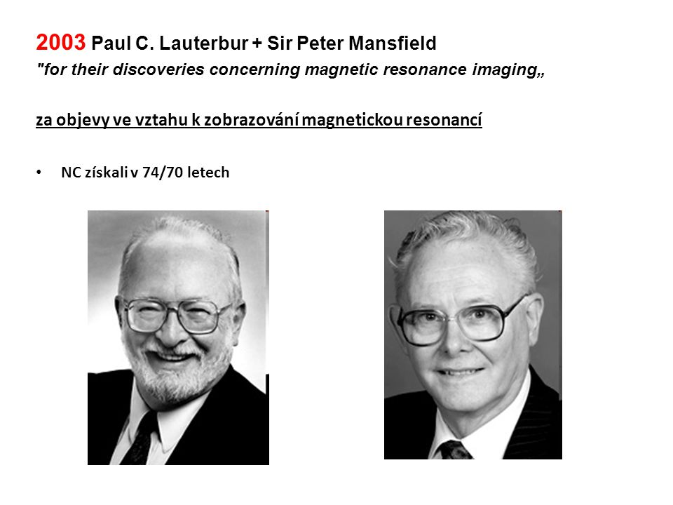 2003 Paul C. Lauterbur + Sir Peter Mansfield