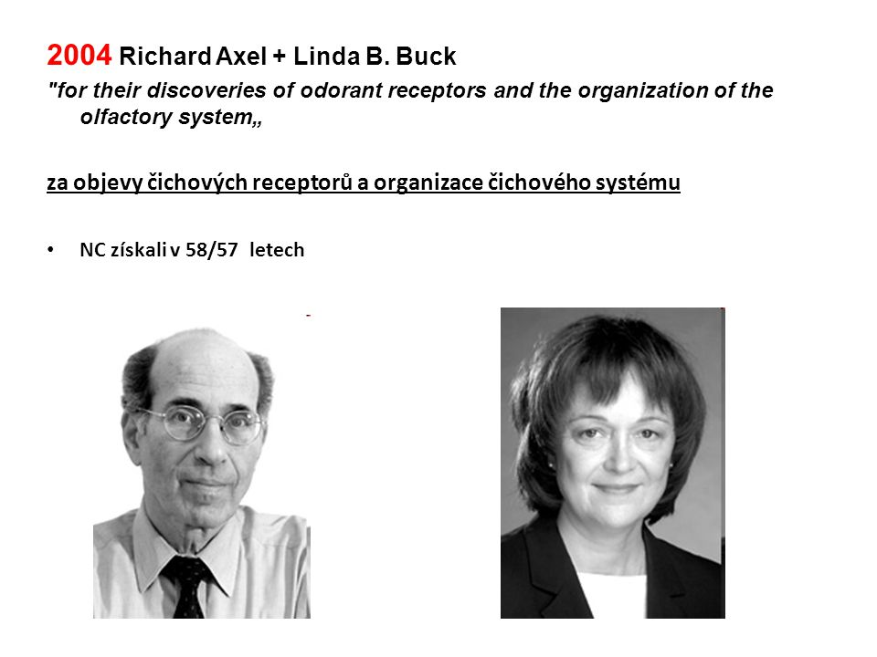 2004 Richard Axel + Linda B. Buck