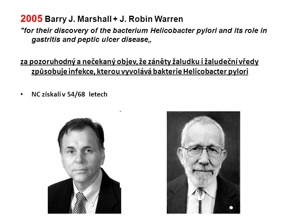 2005 Barry J. Marshall + J. Robin Warren