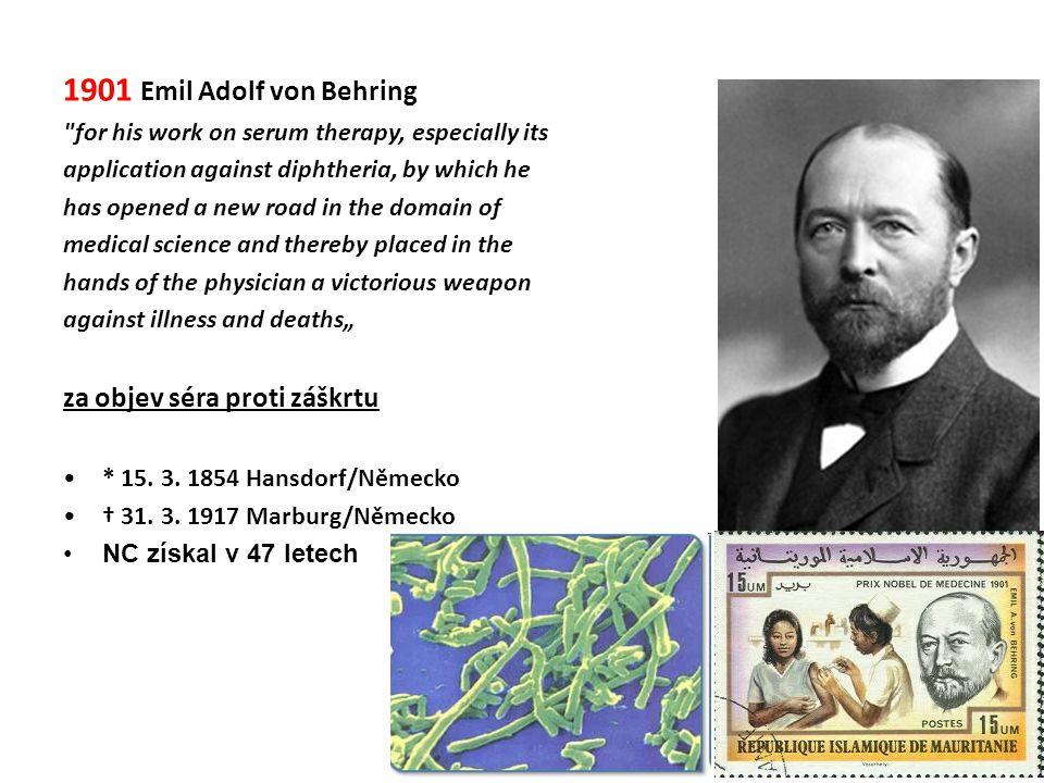 1901 Emil Adolf von Behring za objev séra proti záškrtu