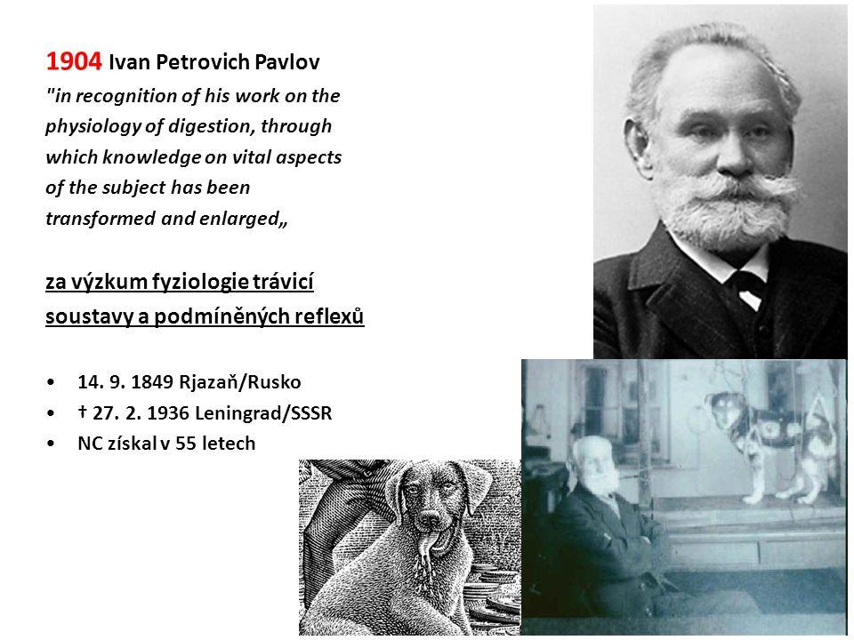 1904 Ivan Petrovich Pavlov za výzkum fyziologie trávicí