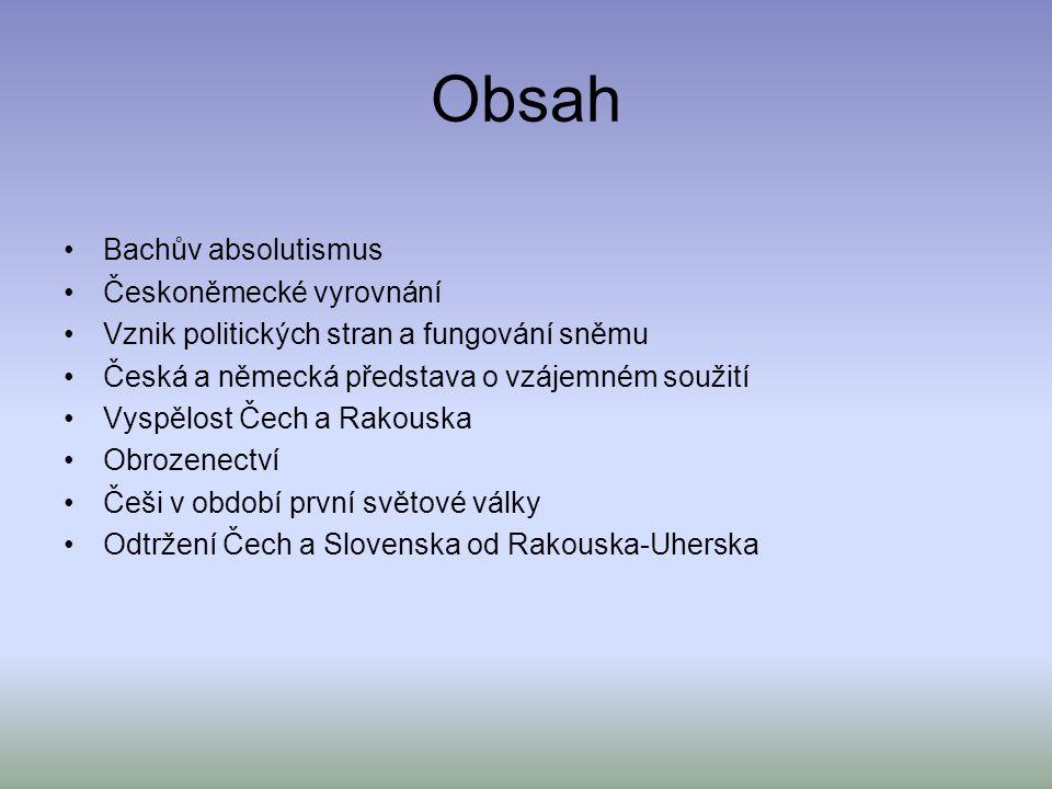 Obsah Bachův absolutismus Českoněmecké vyrovnání