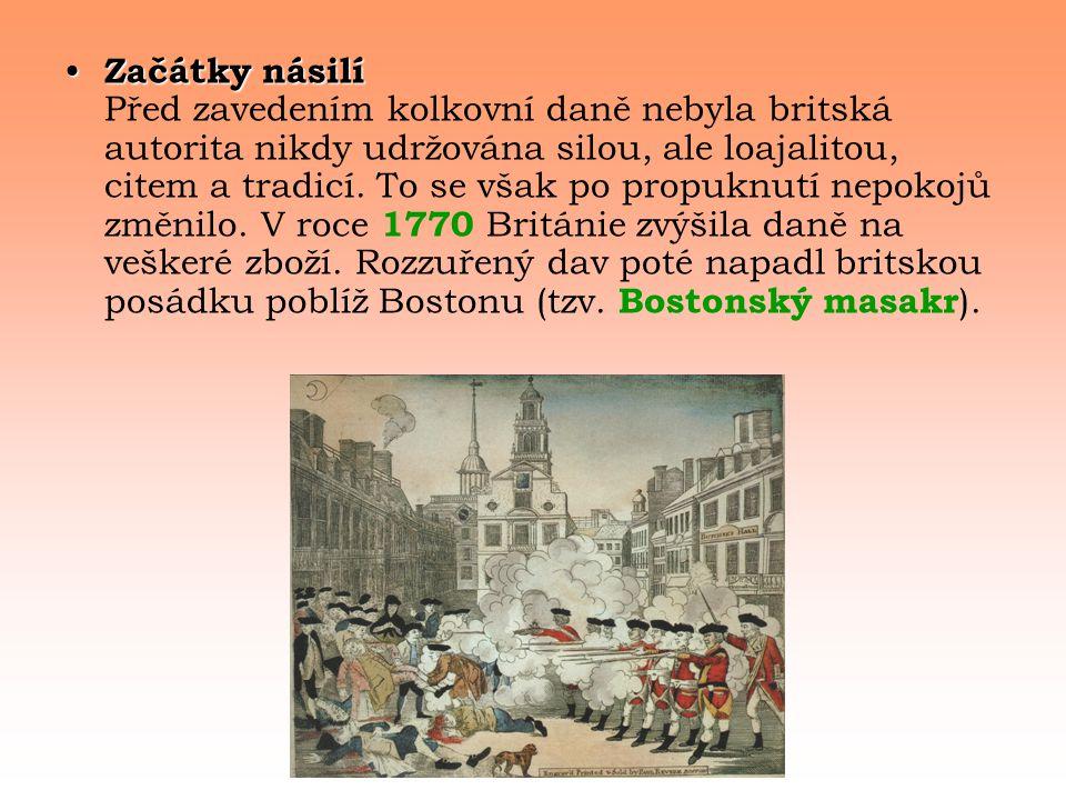 Začátky násilí Před zavedením kolkovní daně nebyla britská autorita nikdy udržována silou, ale loajalitou, citem a tradicí.