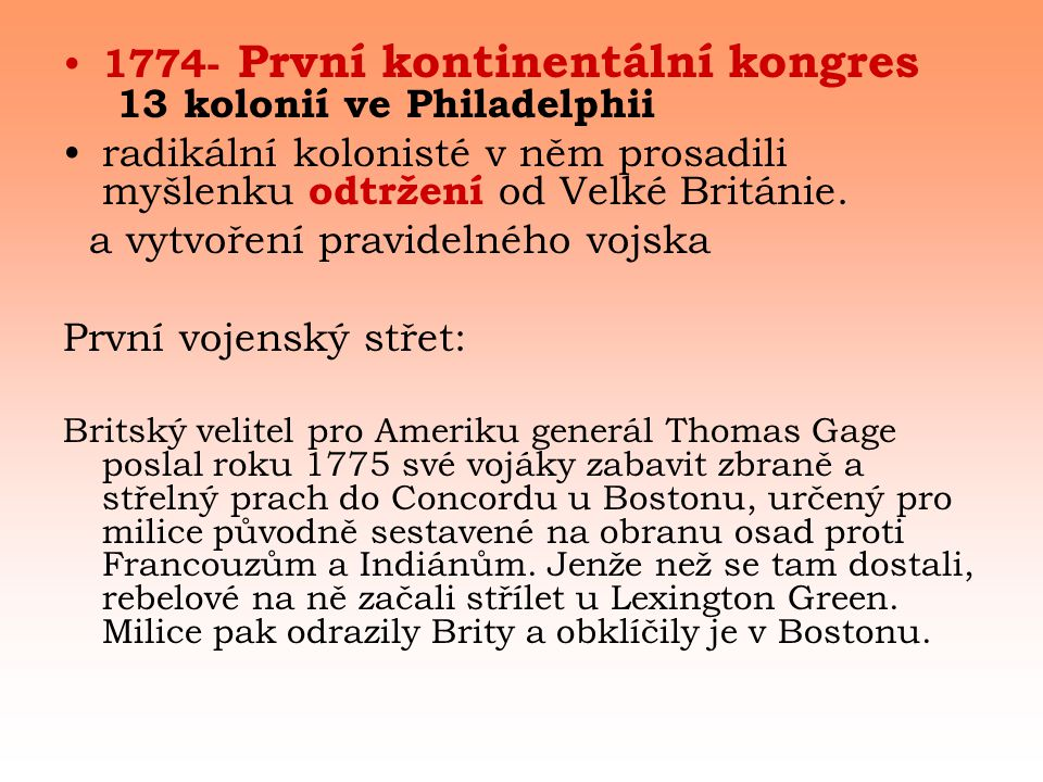 1774- První kontinentální kongres 13 kolonií ve Philadelphii