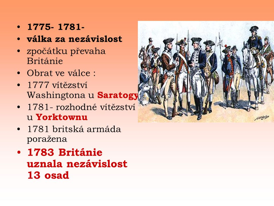 1783 Británie uznala nezávislost 13 osad