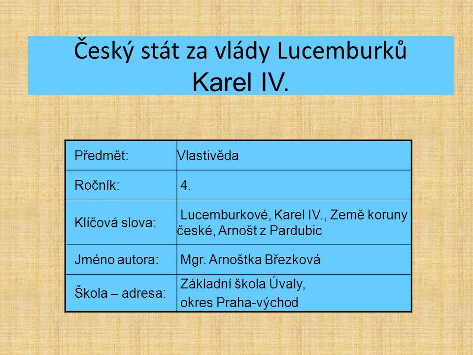 Český stát za vlády Lucemburků Karel IV.