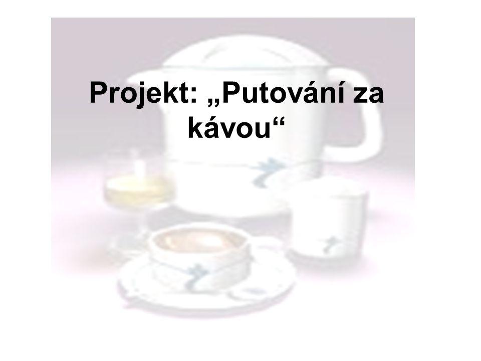 """Projekt: """"Putování za kávou"""