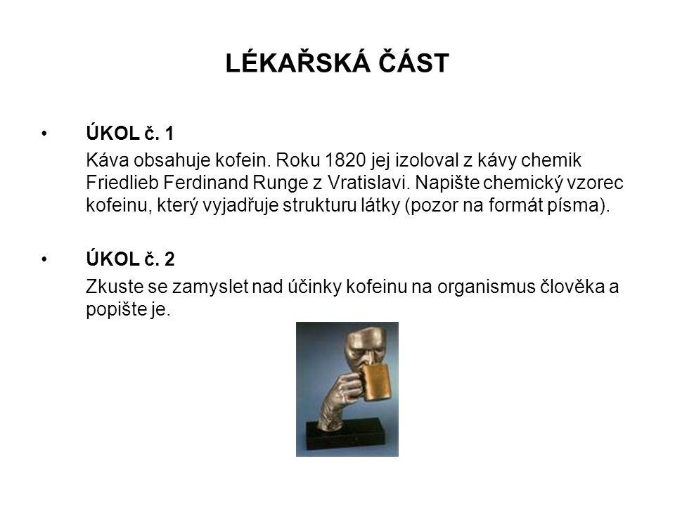 LÉKAŘSKÁ ČÁST ÚKOL č. 1.
