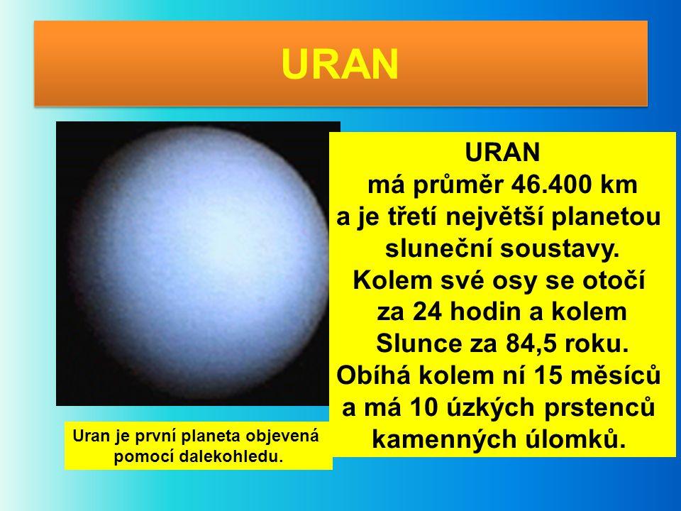 a je třetí největší planetou Uran je první planeta objevená