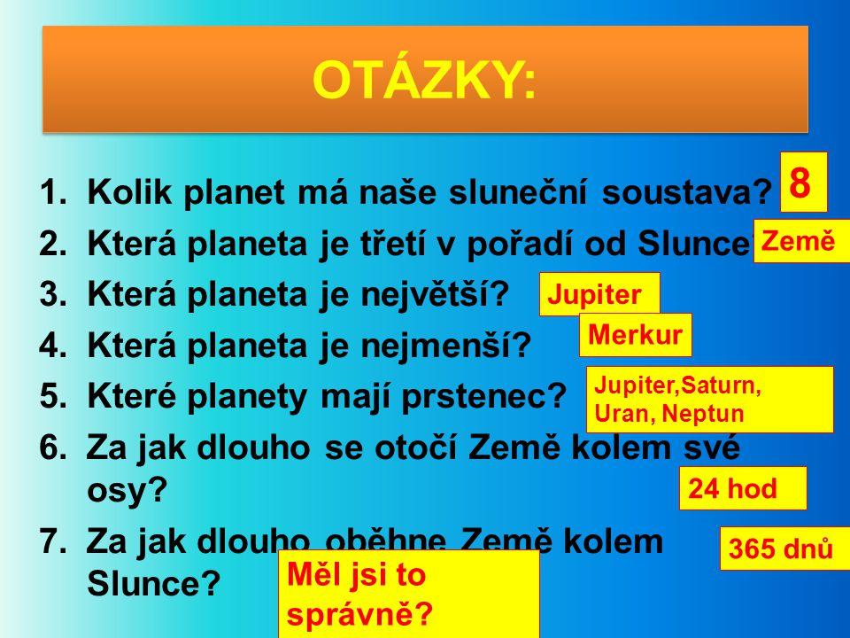 OTÁZKY: 8 Kolik planet má naše sluneční soustava