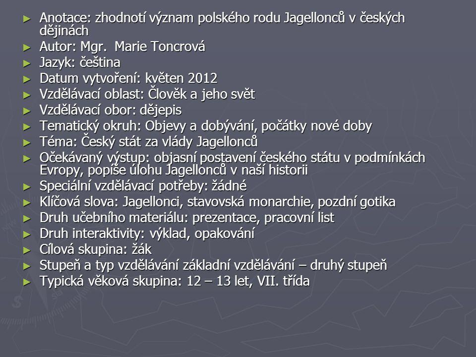 Anotace: zhodnotí význam polského rodu Jagellonců v českých dějinách
