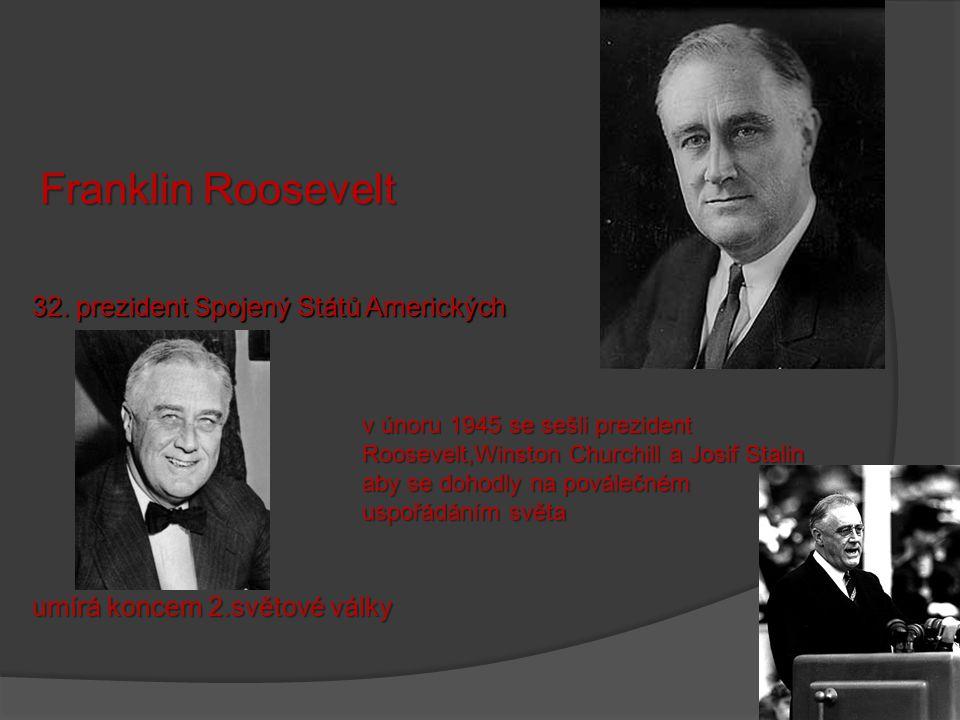Franklin Roosevelt 32. prezident Spojený Států Amerických