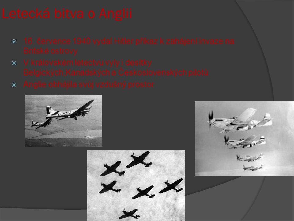 Letecká bitva o Anglii 16. července 1940 vydal Hitler příkaz k zahájení invaze na Britské ostrovy.