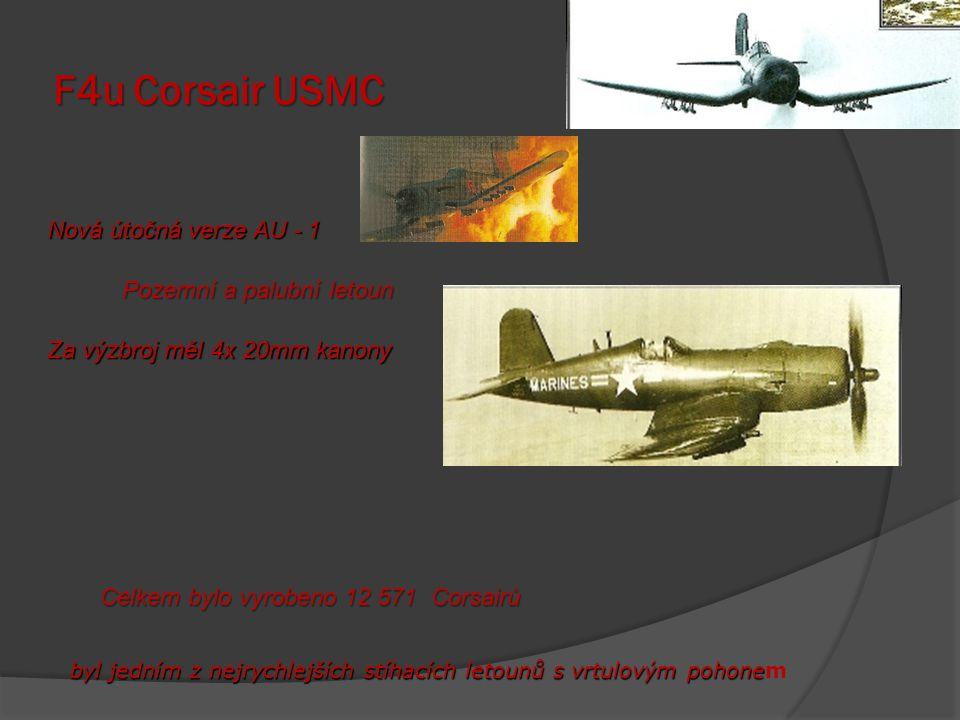 F4u Corsair USMC Nová útočná verze AU - 1 Pozemní a palubní letoun