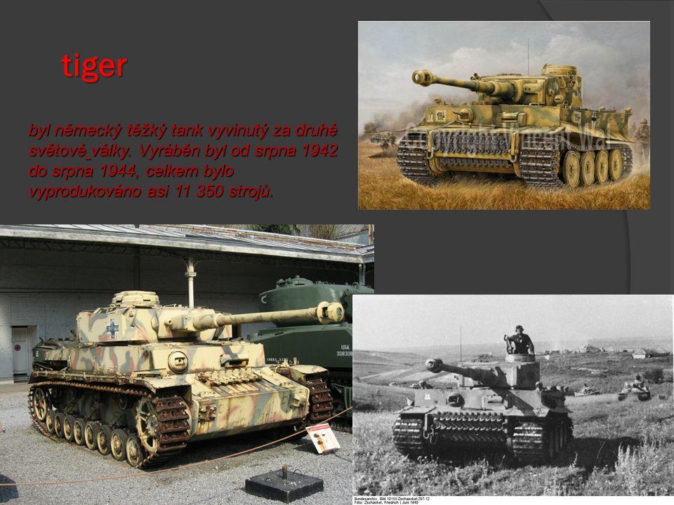 tiger byl německý těžký tank vyvinutý za druhé světové války.