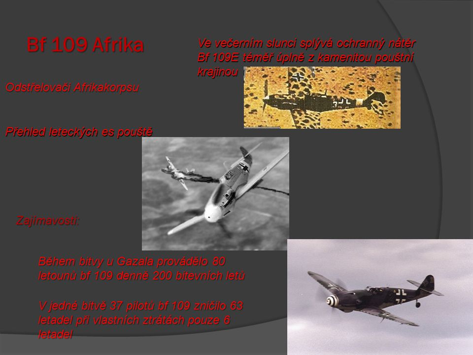 Bf 109 Afrika Ve večerním slunci splývá ochranný nátěr Bf 109E téměř úplně z kamenitou pouštní krajinou.