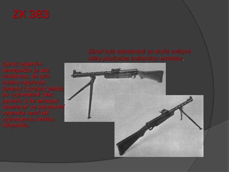 ZK 383 Zbraň byla standardně za druhé světové války používána bulharskou armádou.