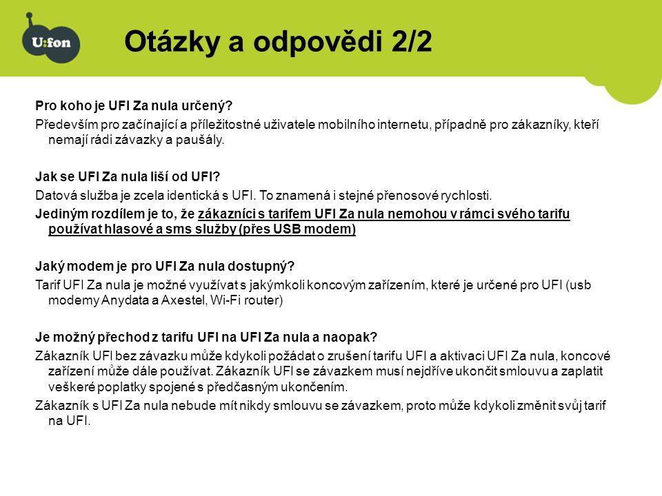 Otázky a odpovědi 2/2 Pro koho je UFI Za nula určený