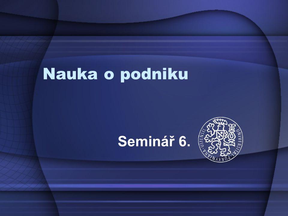 Nauka o podniku Seminář 6.