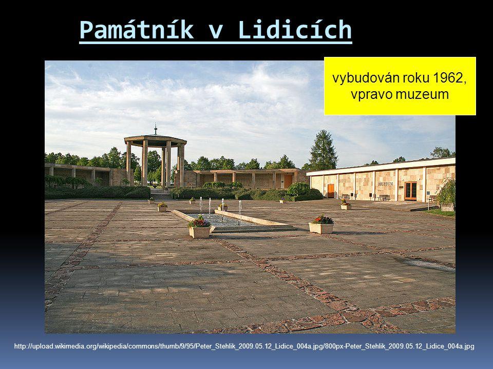 Památník v Lidicích vybudován roku 1962, vpravo muzeum