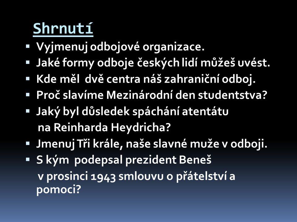 Shrnutí Vyjmenuj odbojové organizace.