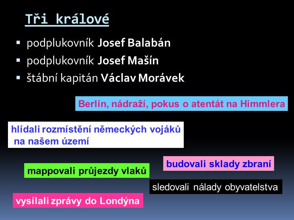 Tři králové podplukovník Josef Balabán podplukovník Josef Mašín