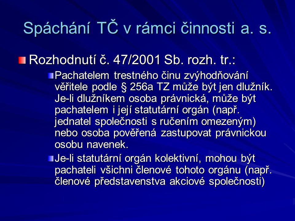 Spáchání TČ v rámci činnosti a. s.