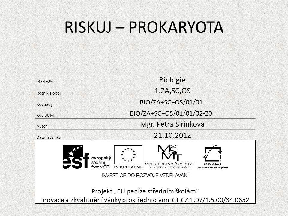 RISKUJ – PROKARYOTA Biologie 1.ZA,SC,OS Mgr. Petra Siřínková