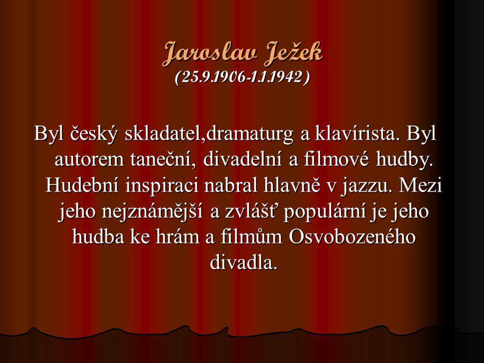 Jaroslav Ježek (25.9.1906-1.1.1942)