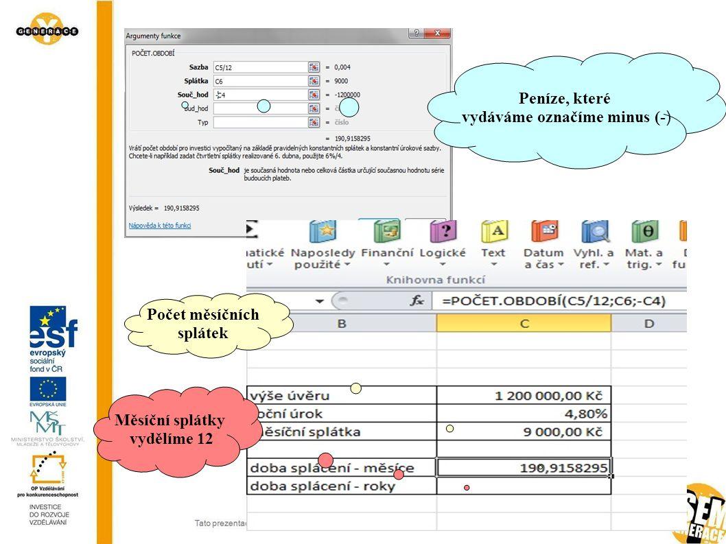 vydáváme označíme minus (-)