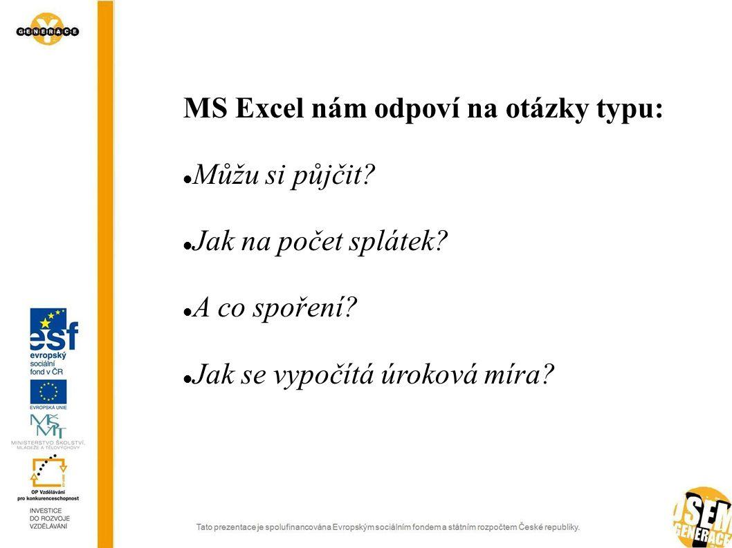 MS Excel nám odpoví na otázky typu: