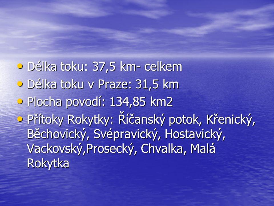 Délka toku: 37,5 km- celkem Délka toku v Praze: 31,5 km. Plocha povodí: 134,85 km2.
