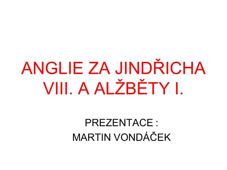ANGLIE ZA JINDŘICHA VIII. A ALŽBĚTY I.