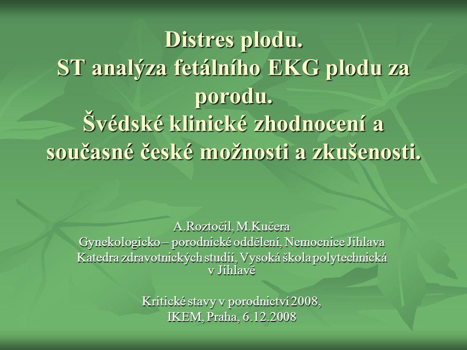 Distres plodu. ST analýza fetálního EKG plodu za porodu