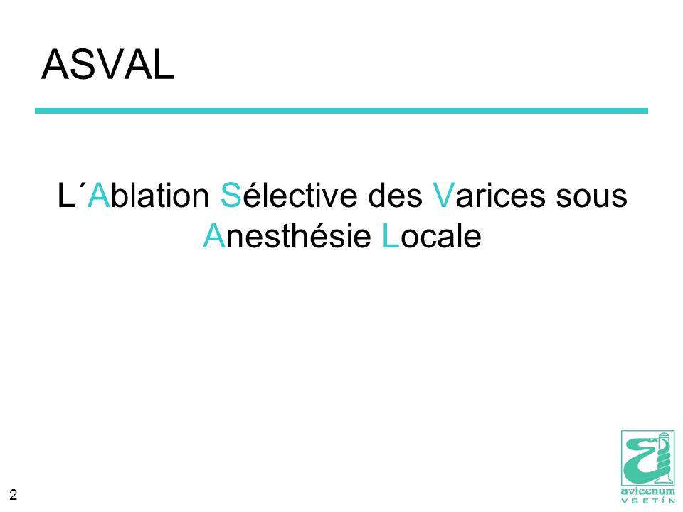 L´Ablation Sélective des Varices sous Anesthésie Locale