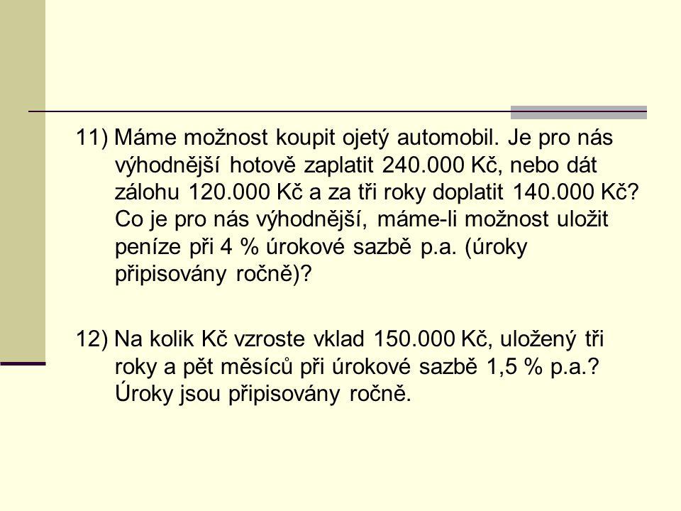 11) Máme možnost koupit ojetý automobil